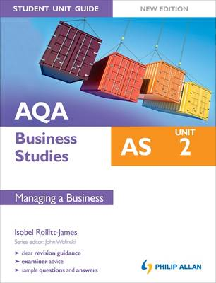 AQA AS Business Studies Student Unit Guide: Unit 2 Managing a Business - AQA AS Business (Paperback)