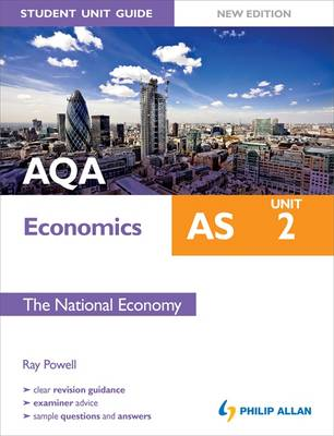 AQA AS Economics Student Unit Guide: Unit 2 the National Economy (Paperback)