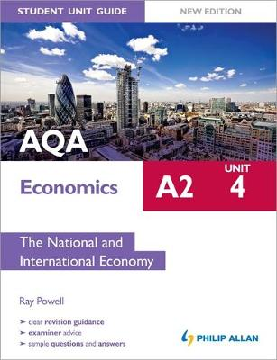 AQA A2 Economics Student Unit Guide: Unit 4 the National and International Economy: Unit 4 (Paperback)