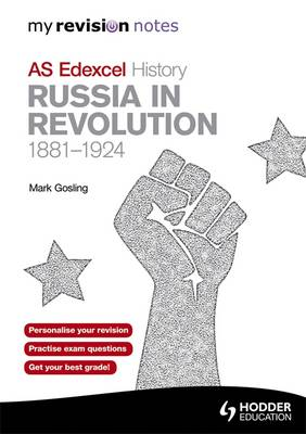 Edexcel AS History Russia in Revolution, 1881-1924 - My Revision Notes (Paperback)