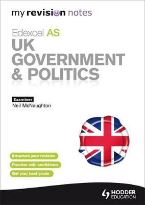 My Revision Notes: Edexcel AS UK Government and Politics - My Revision Notes (Paperback)
