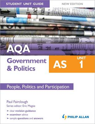 AQA AS Government & Politics Student Unit Guide: Unit 1 People, Politics and Participation (Paperback)