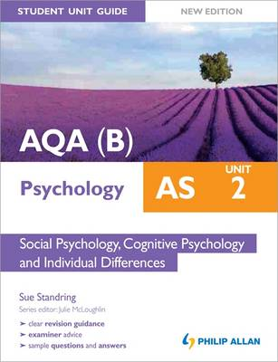 AQA(B) AS Psychology Student Unit Guide: Unit 2 Social Psychology, Cognitive Psychology and Individual Differences: Unit 2 (Paperback)