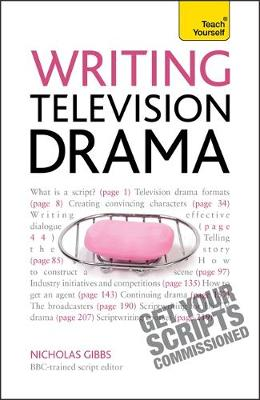Writing Television Drama: Get Your Scripts Commissioned Teach Yourself (Paperback)