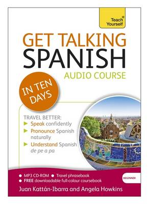 Get Talking Spanish in Ten Days Beginner Audio Course: (Audio Pack) the Essential Introduction to Speaking and Understanding (CD-Audio)