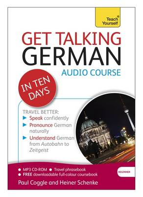 Get Talking German in Ten Days Beginner Audio Course: (Audio Pack) the Essential Introduction to Speaking and Understanding (CD-Audio)