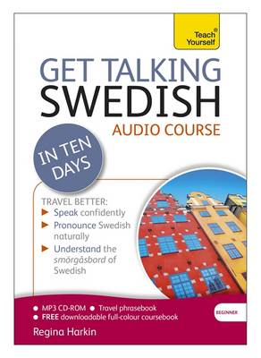Get Talking Swedish in Ten Days Beginner Audio Course: (Audio Pack) the Essential Introduction to Speaking and Understanding (CD-Audio)