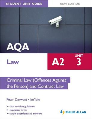 AQA A2 Law Student Unit Guide New Edition: Unit 3 Criminal Law (Offences Against the Person) and Contract Law (Paperback)