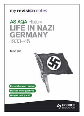 My Revision Notes AQA AS History: Life in Nazi Germany, 1933-45 (Paperback)