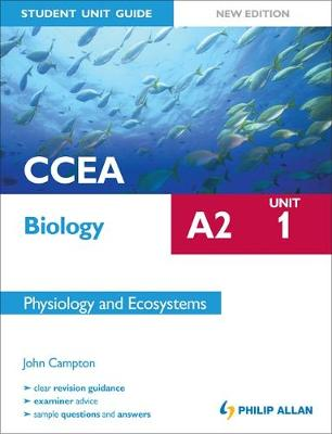 CCEA A2 Biology Student Unit Guide: Unit 1 Physiology and Ecosystems - CCEA A2 Biology (Paperback)