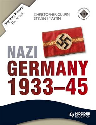 Enquiring History: Nazi Germany 1933-45 - Enquiring History (Paperback)