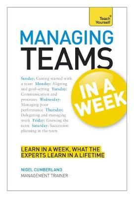Managing Teams in a Week: Teach Yourself (Paperback)