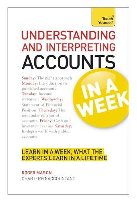 Understanding and Interpreting Accounts in a Week: Teach Yourself (Paperback)