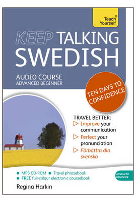 Keep Talking Swedish - Ten Days to Confidence: (Audio Pack) Advanced Beginner's Guide to Speaking and Understanding with Confidence (CD-Audio)