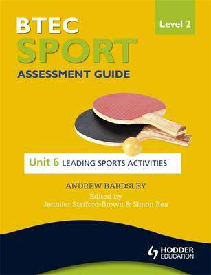 BTEC First Sport Level 2 Assessment Guide: Leading Sports Activities Unit 6 (Paperback)
