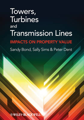 Towers, Turbines and Transmission Lines: Impacts on Property Value (Hardback)