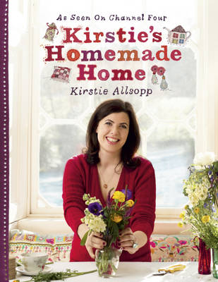 Kirstie's Homemade Home (Hardback)