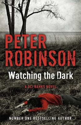 Watching the Dark: The 20th Dci Banks Mystery (Paperback)