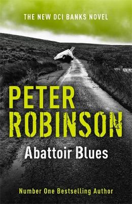 Abattoir Blues: The 22nd DCI Banks Mystery (Hardback)
