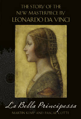 La Bella Principessa: The Story of the New Masterpiece by Leonardo Da Vinci (Hardback)