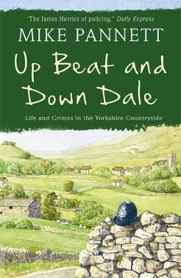 Up Beat and Down Dale: Life and Crimes in the Yorkshire Countryside (Paperback)
