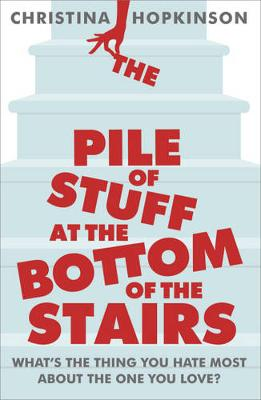 The Pile of Stuff at the Bottom of the Stairs (Paperback)