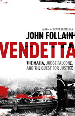 Vendetta: The Mafia, Judge Falcone and the Quest for Justice (Hardback)