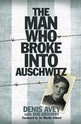 The Man Who Broke into Auschwitz (Hardback)