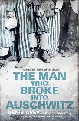The Man Who Broke into Auschwitz (Paperback)