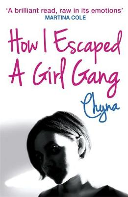 How I Escaped a Girl Gang: Rolling in a London Girl Gang (Paperback)