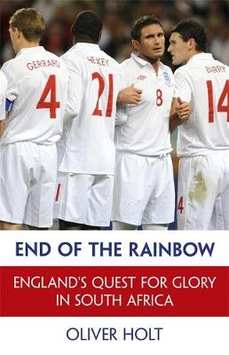 End of the Rainbow: England's Quest for Glory in South Africa (Hardback)