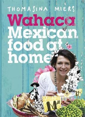 Wahaca - Mexican Food at Home (Hardback)