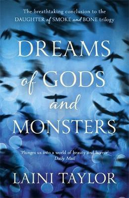 Dreams of Gods and Monsters - Daughter of Smoke and Bone Trilogy Book 3 (Hardback)