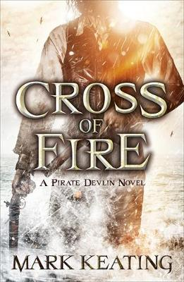 Cross of Fire: A Pirate Devlin Novel (Paperback)