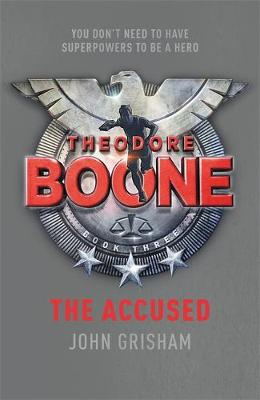 Theodore Boone: The Accused - Theodore Boone 3 (Paperback)