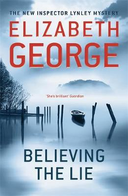 Believing the Lie: An Inspector Lynley Novel - Inspector Lynley 14 (Paperback)