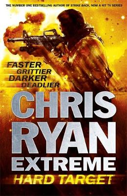 Hard Target: Faster, Grittier, Darker, Deadlier - Chris Ryan Extreme 1 (Hardback)