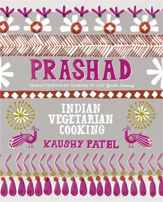 Prashad Cookbook: Indian Vegetarian Cooking (Hardback)