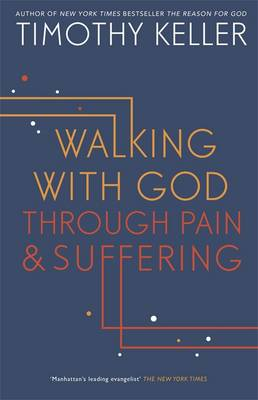 Walking with God Through Pain and Suffering (Hardback)