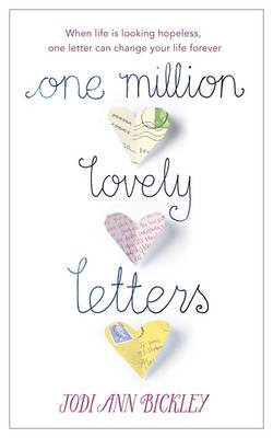 One Million Lovely Letters: When Life is Looking Hopeless, One Inspirational Letter Can Change Your Life Forever (Hardback)
