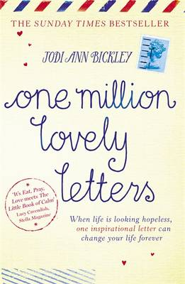 One Million Lovely Letters: When Life is Looking Hopeless, One Inspirational Letter Can Change Your Life Forever (Paperback)