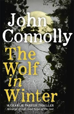 The Wolf in Winter - A Charlie Parker Thriller 12 (Hardback)