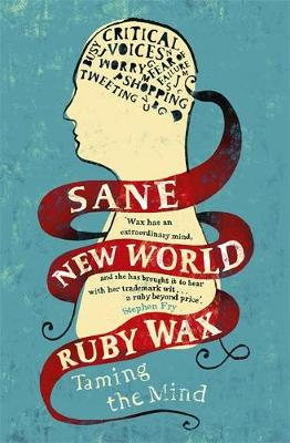Sane New World: Taming the Mind (Hardback)
