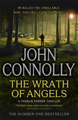 The Wrath of Angels - A Charlie Parker Thriller 11 (Paperback)
