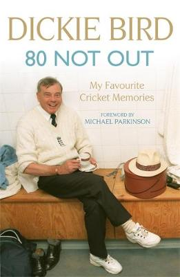 80 Not Out: My Favourite Cricket Memories (Paperback)