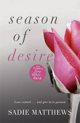 Season of Desire: Season of Desire Bk. 1 - Seasons Trilogy 1 (Paperback)