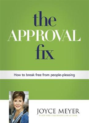The Approval Fix: How to Break Free From People-Pleasing (Paperback)