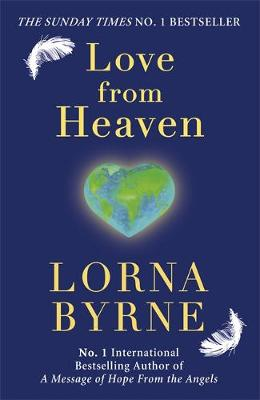 Love from Heaven: Now Includes a 7 Day Path to Bring More Love into Your Life (Hardback)