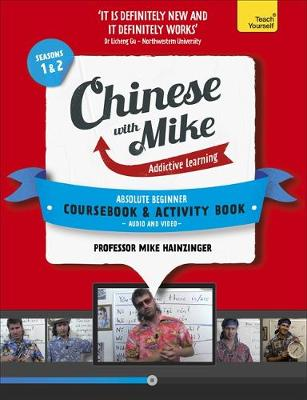 Learn Chinese with Mike Absolute Beginner Coursebook and Activity Book Pack Seasons 1 & 2: Books, Video and Audio Support (Mixed media product)