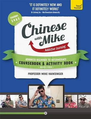 Learn Chinese with Mike Advanced Beginner to Intermediate Coursebook and Activity Book Pack Seasons 3, 4 & 5: Books, Video and Audio Support (Mixed media product)